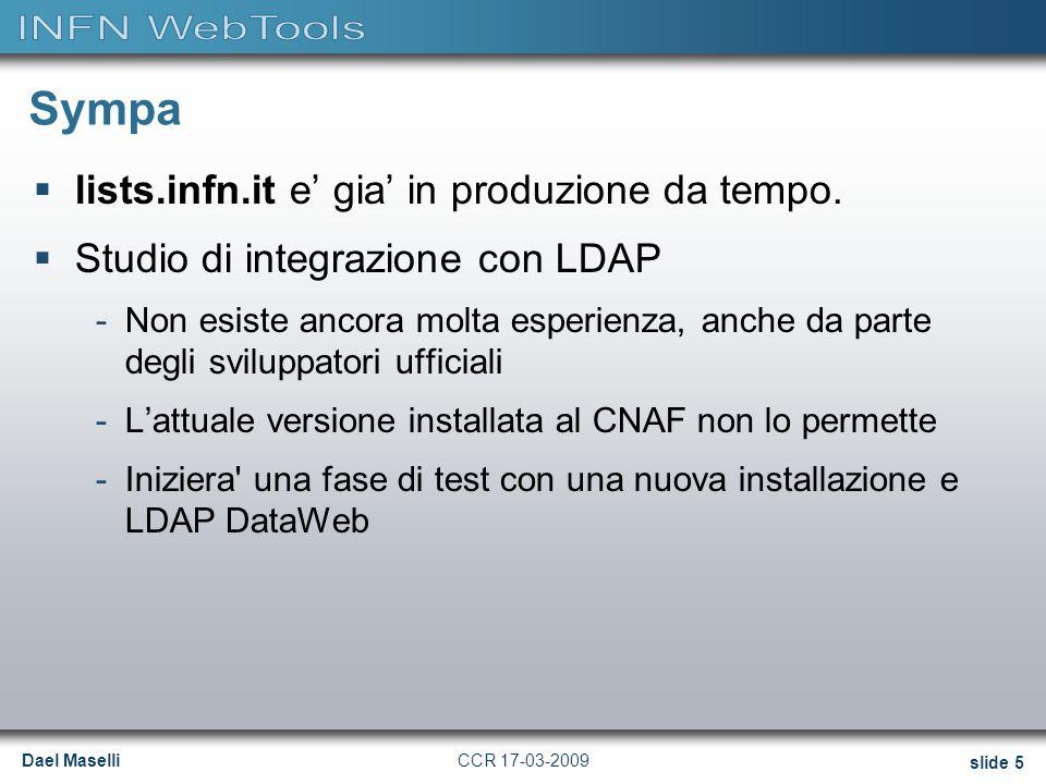 Dael Maselli slide 5 CCR 17-03-2009 Sympa  lists.infn.it e' gia' in produzione da tempo.