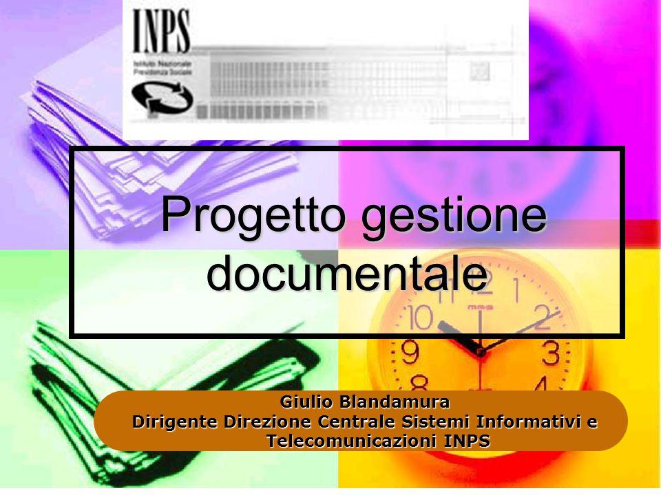 Progetto gestione documentale Progetto gestione documentale Giulio Blandamura Dirigente Direzione Centrale Sistemi Informativi e Telecomunicazioni INP