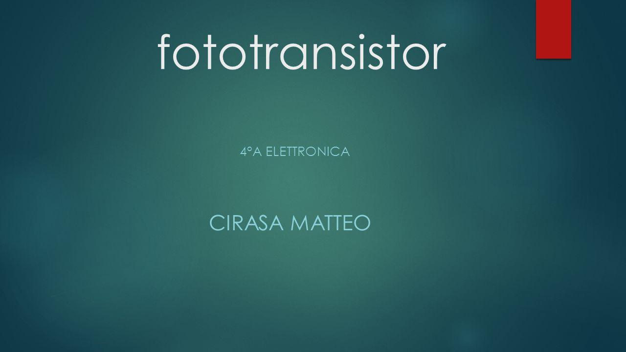 fototransistor 4°A ELETTRONICA CIRASA MATTEO