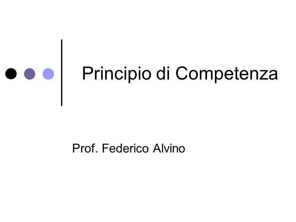 Principio di Competenza Prof. Federico Alvino