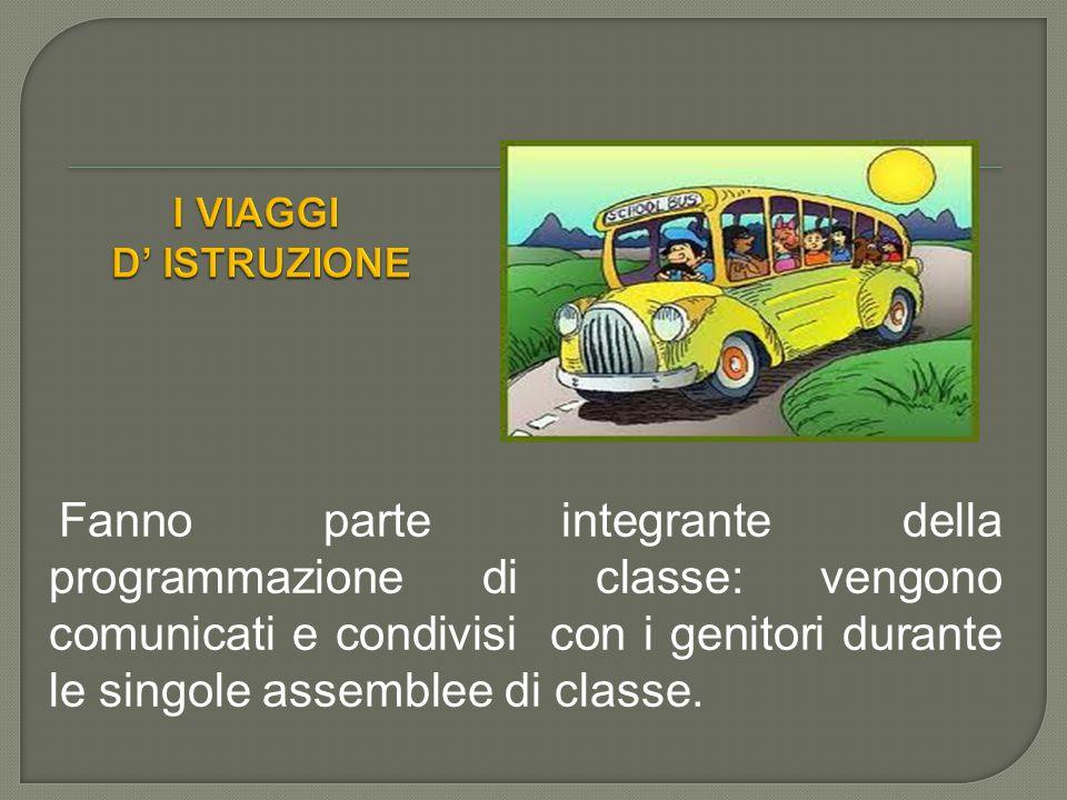 Fanno parte integrante della programmazione di classe: vengono comunicati e condivisi con i genitori durante le singole assemblee di classe.