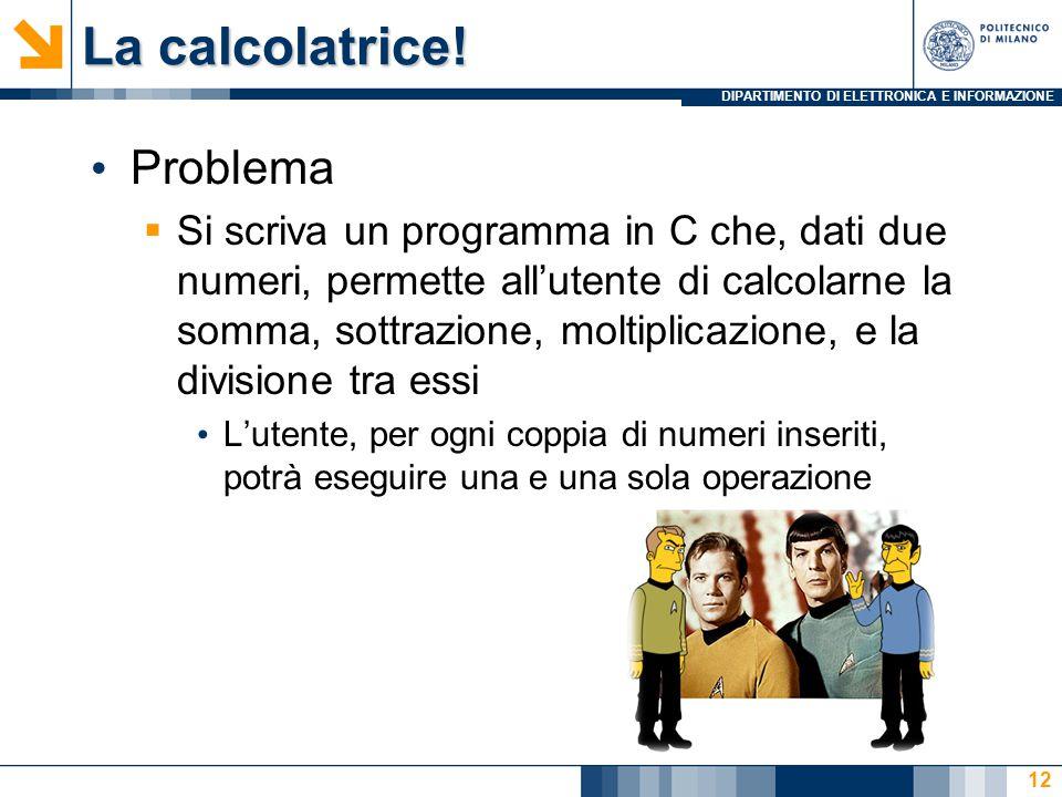 DIPARTIMENTO DI ELETTRONICA E INFORMAZIONE La calcolatrice.