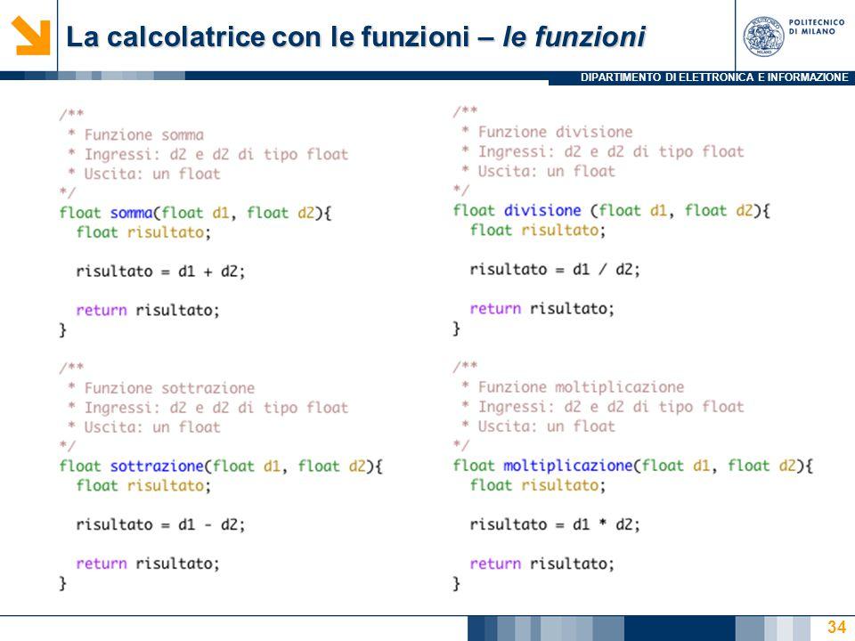 DIPARTIMENTO DI ELETTRONICA E INFORMAZIONE La calcolatrice con le funzioni – le funzioni 34