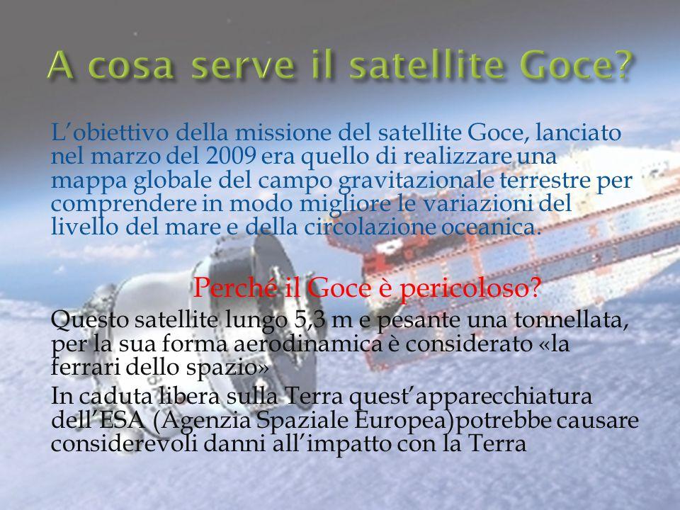 L'obiettivo della missione del satellite Goce, lanciato nel marzo del 2009 era quello di realizzare una mappa globale del campo gravitazionale terrest