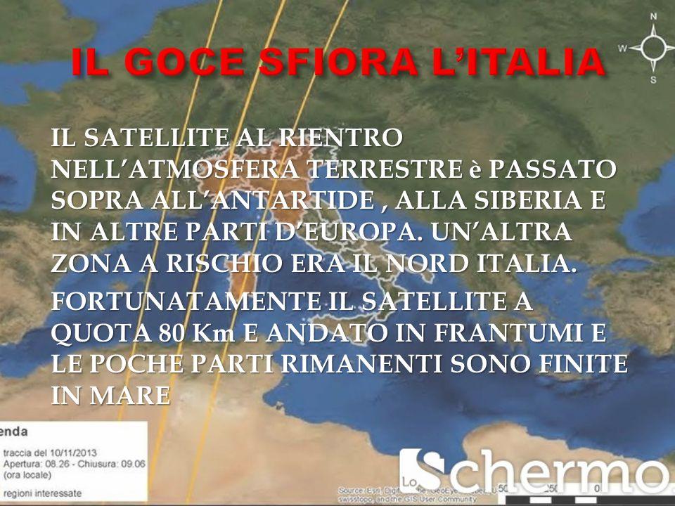 IL SATELLITE AL RIENTRO NELL'ATMOSFERA TERRESTRE è PASSATO SOPRA ALL'ANTARTIDE, ALLA SIBERIA E IN ALTRE PARTI D'EUROPA.