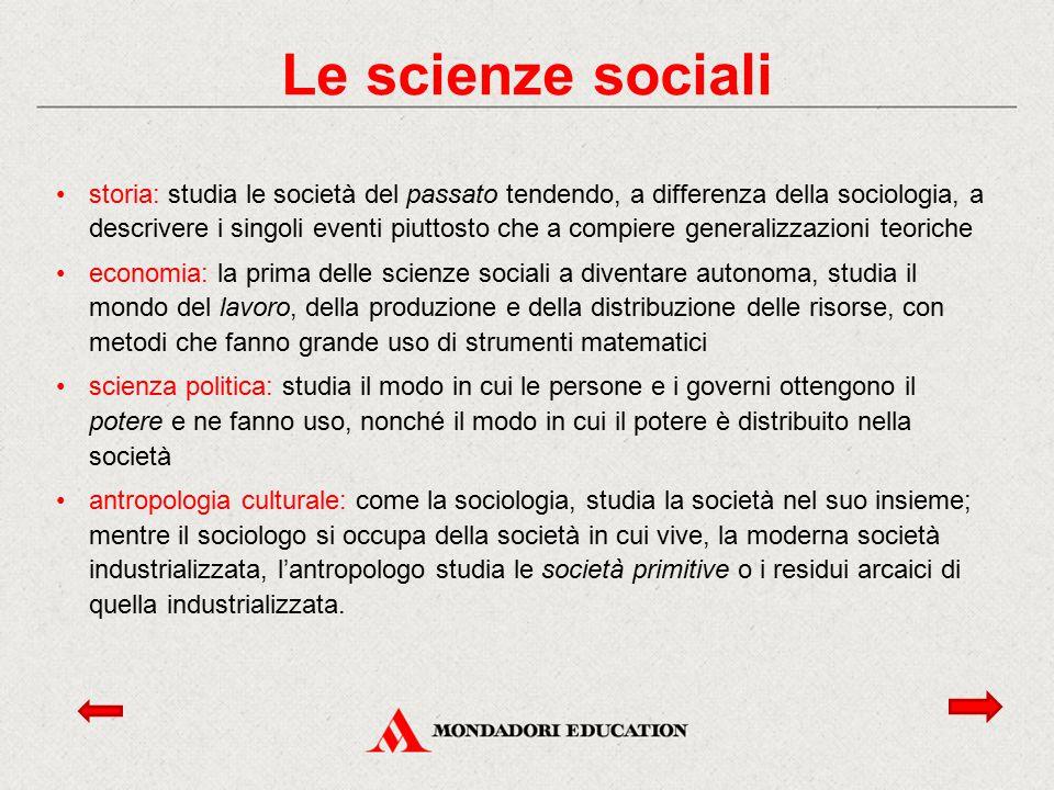 storia: studia le società del passato tendendo, a differenza della sociologia, a descrivere i singoli eventi piuttosto che a compiere generalizzazioni