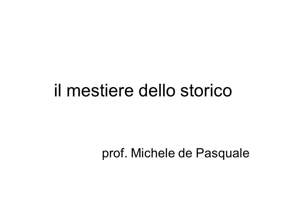 il mestiere dello storico prof. Michele de Pasquale