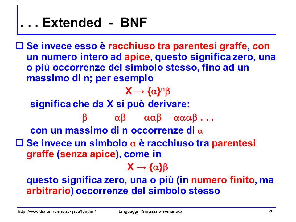 http://www.dia.uniroma3.it/~java/fondinf/Linguaggi - Sintassi e Semantica 27 Albero sintattico  Il processo di derivazione di una frase mediante un grammatica può essere convenientemente illustrato mediante un albero, detto albero di derivazione sintattica, o più semplicemente albero sintattico  Piuttosto che definire formalmente la nozione di albero sintattico, la introduciamo attraverso due esempi di derivazione per  la frase (già vista) il gatto mangia il topo , della lingua italiana  i numeri interi senza segno di una o due cifre