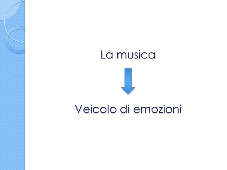 La musica Veicolo di emozioni