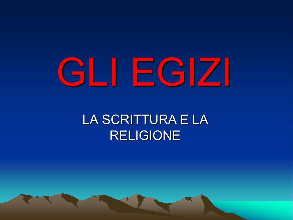 GLI EGIZI LA SCRITTURA E LA RELIGIONE