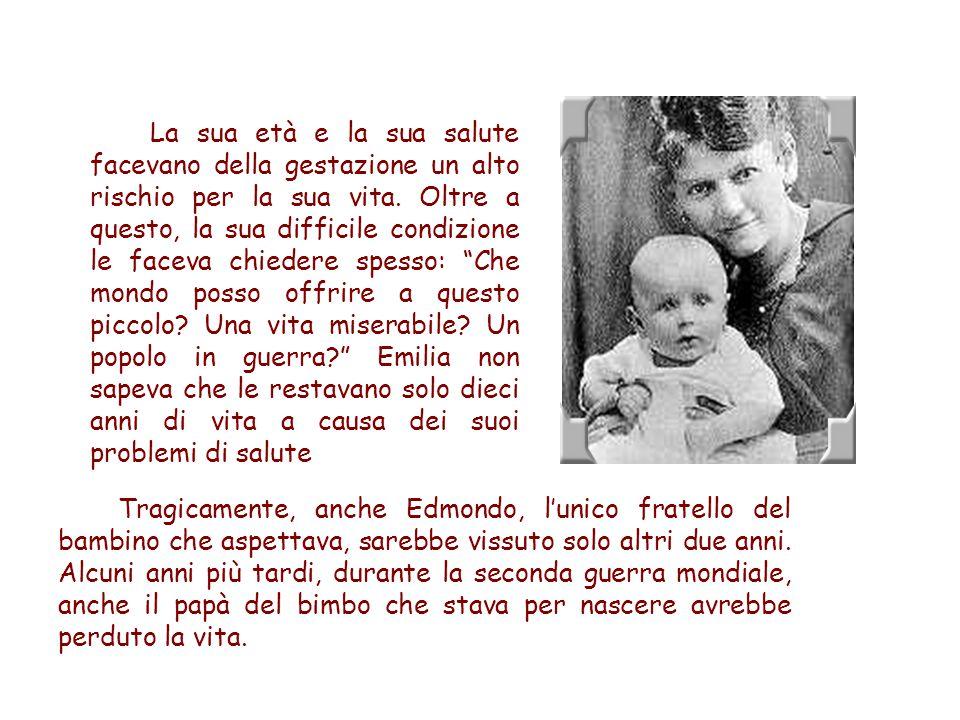 Emilia decise di dare la vita a suo figlio, a cui impose il nome di Karol.