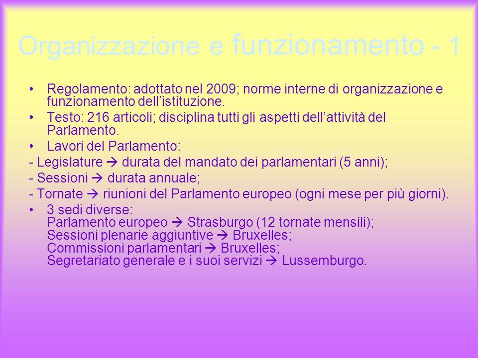 Organizzazione e funzionamento - 1 Regolamento: adottato nel 2009; norme interne di organizzazione e funzionamento dell'istituzione.