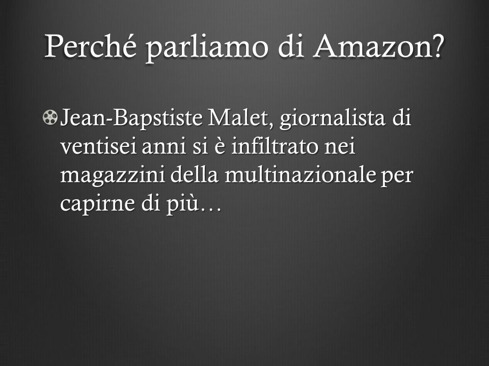 Perché parliamo di Amazon? Jean-Bapstiste Malet, giornalista di ventisei anni si è infiltrato nei magazzini della multinazionale per capirne di più…