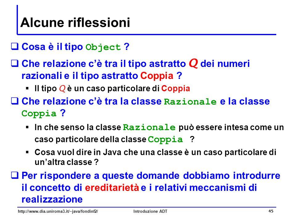 http://www.dia.uniroma3.it/~java/fondinf2/Introduzione ADT 45 Alcune riflessioni  Cosa è il tipo Object .