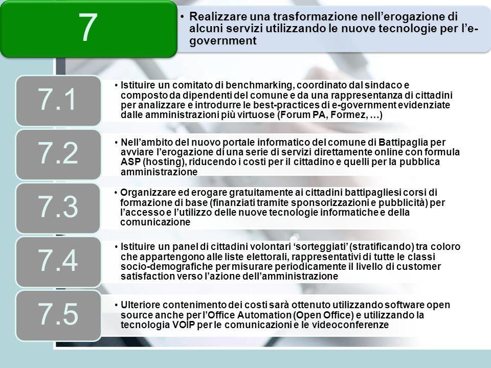Realizzare una trasformazione nell'erogazione di alcuni servizi utilizzando le nuove tecnologie per l'e- government 7 Istituire un comitato di benchma
