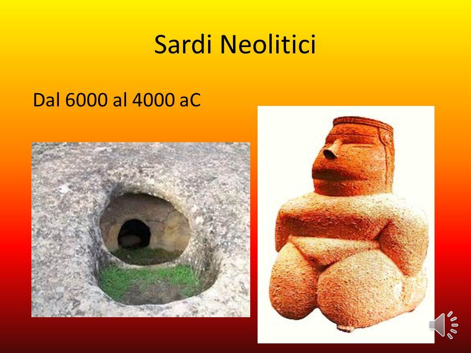 Sardi Neolitici Dal 6000 al 4000 aC