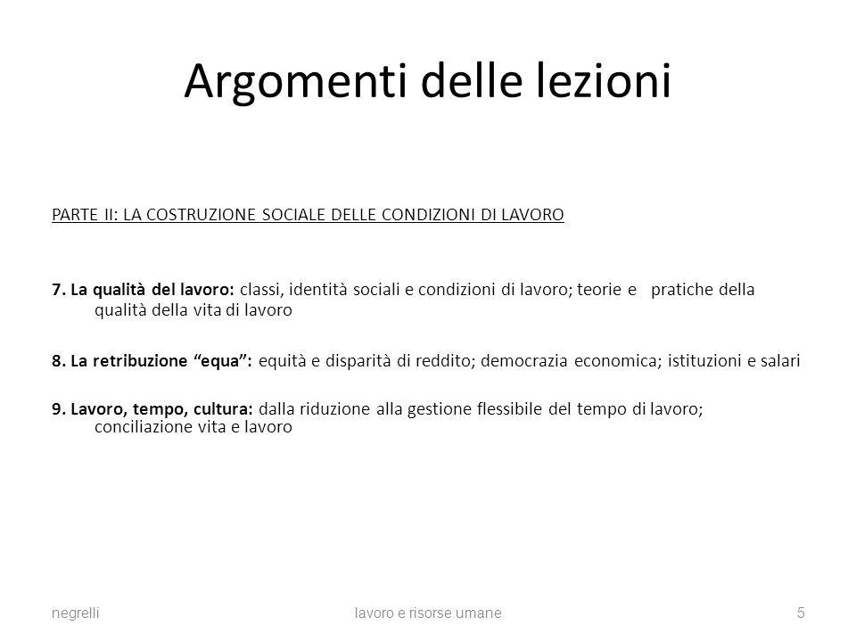 Argomenti delle lezioni PARTE II: LA COSTRUZIONE SOCIALE DELLE CONDIZIONI DI LAVORO 7.