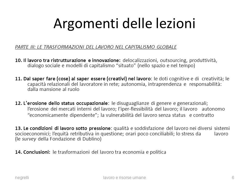 Argomenti delle lezioni PARTE III: LE TRASFORMAZIONI DEL LAVORO NEL CAPITALISMO GLOBALE 10.