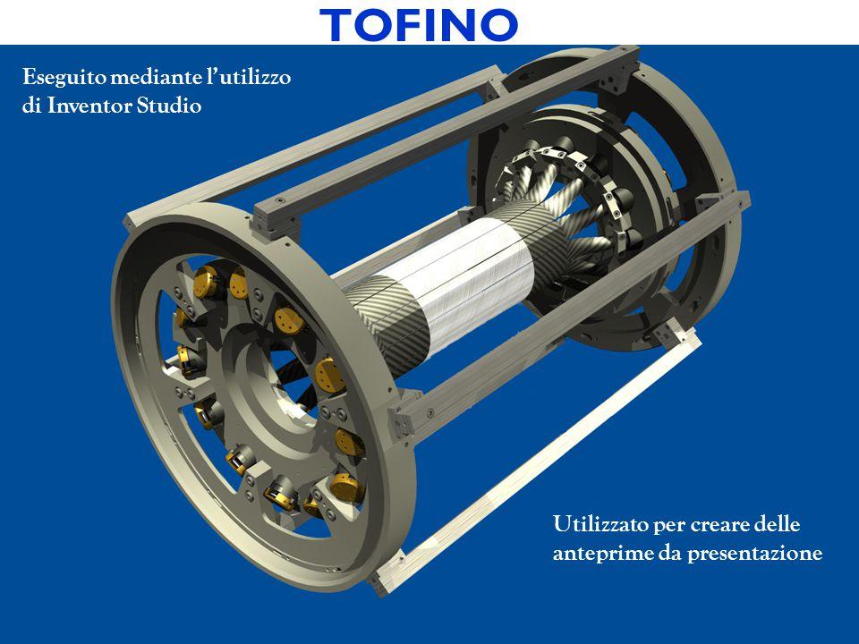 TOFINO Eseguito mediante l'utilizzo di Inventor Studio Utilizzato per creare delle anteprime da presentazione