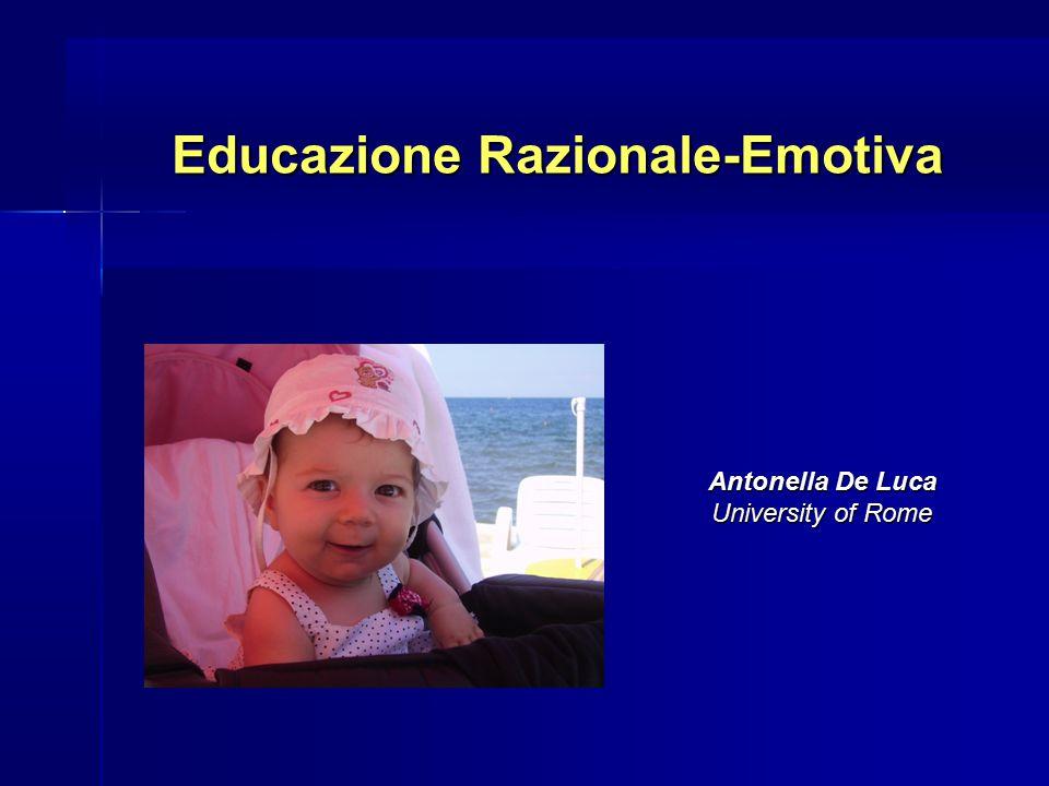 Antonella De Luca University of Rome Educazione Razionale-Emotiva