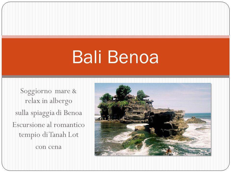 Soggiorno mare & relax in albergo sulla spiaggia di Benoa Escursione al romantico tempio di Tanah Lot con cena Bali Benoa