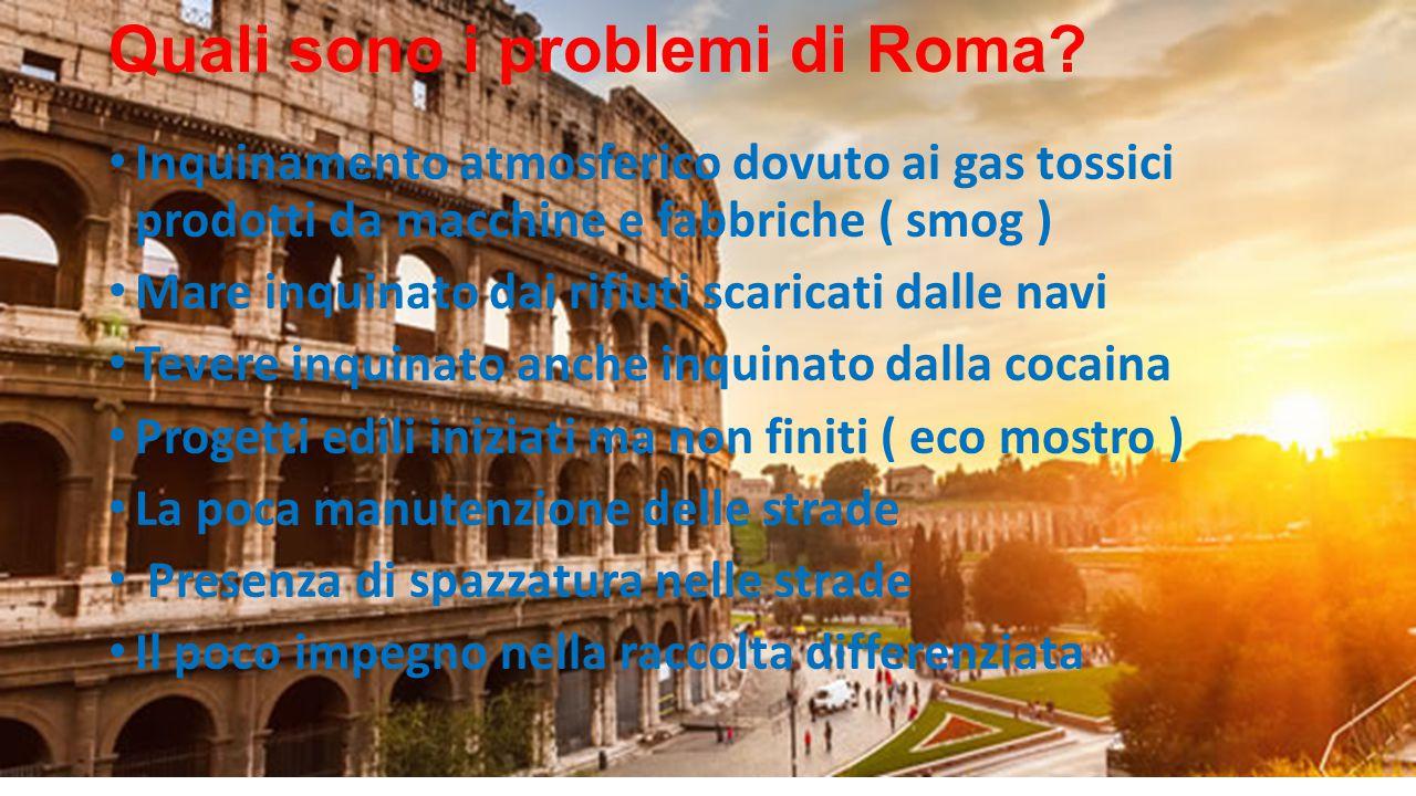 Quali sono i problemi di Roma.