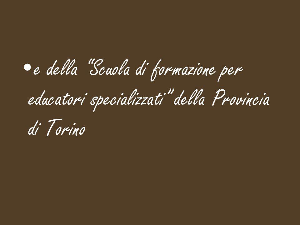 e della Scuola di formazione per educatori specializzati della Provincia di Torino