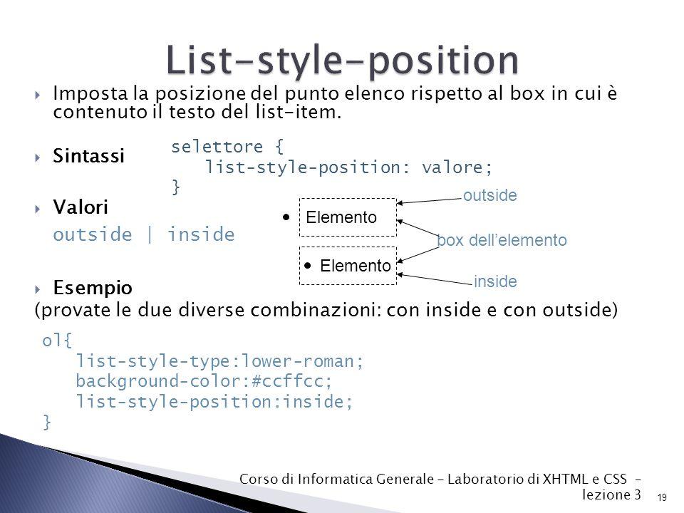  Imposta la posizione del punto elenco rispetto al box in cui è contenuto il testo del list-item.