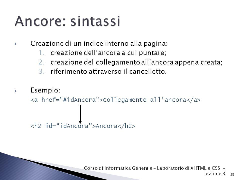  Creazione di un indice interno alla pagina: 1.creazione dell'ancora a cui puntare; 2.creazione del collegamento all'ancora appena creata; 3.riferimento attraverso il cancelletto.