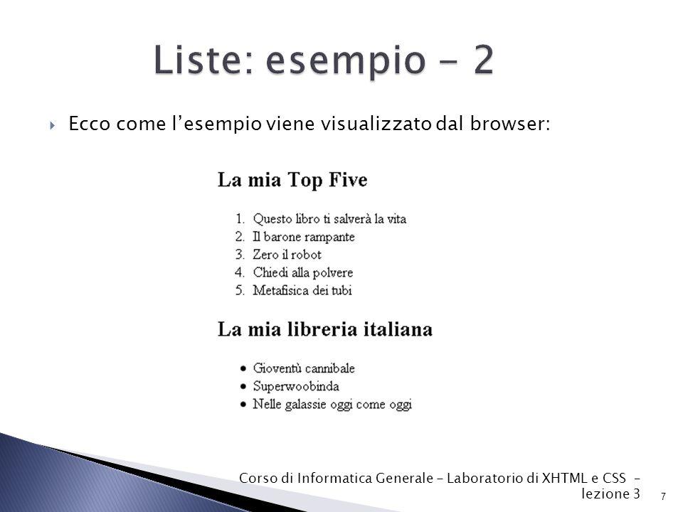  Ecco come l'esempio viene visualizzato dal browser: 7 Corso di Informatica Generale - Laboratorio di XHTML e CSS – lezione 3