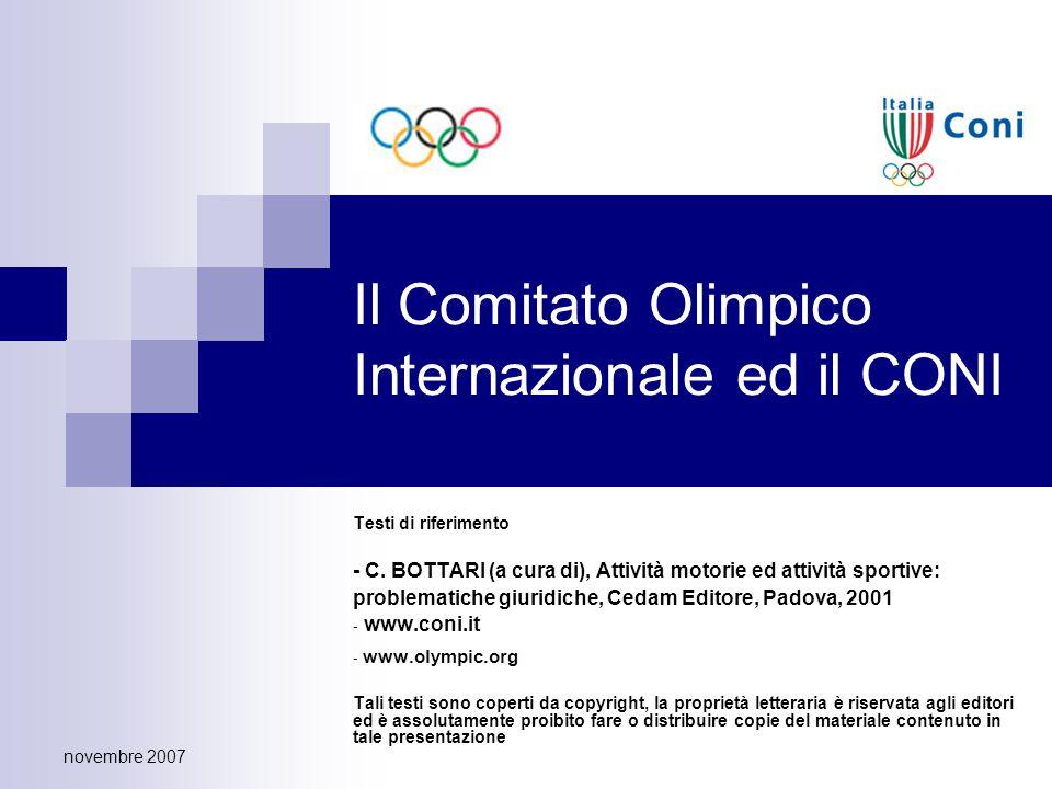 novembre 2007 Il Comitato Olimpico Internazionale ed il CONI Testi di riferimento - C. BOTTARI (a cura di), Attività motorie ed attività sportive: pro