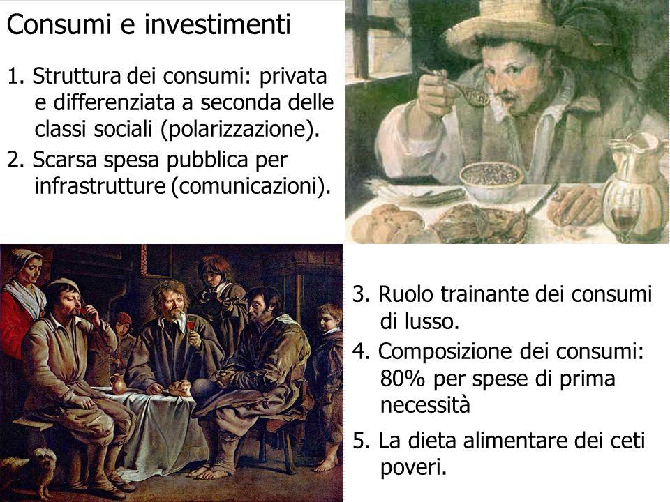 Consumi e investimenti 1. Struttura dei consumi: privata e differenziata a seconda delle classi sociali (polarizzazione). 2. Scarsa spesa pubblica per