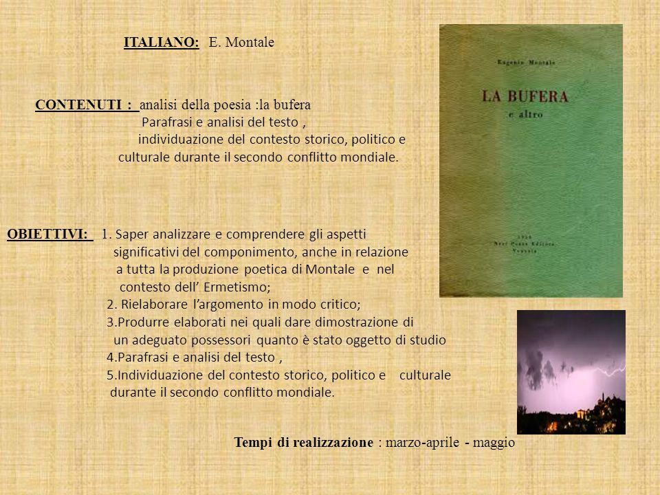 ITALIANO: E. Montale CONTENUTI : analisi della poesia :la bufera Parafrasi e analisi del testo, individuazione del contesto storico, politico e cultur