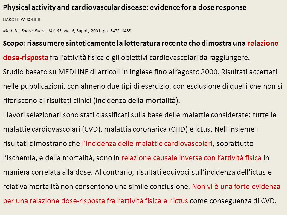 Physical activity and cardiovascular disease: evidence for a dose response HAROLD W.