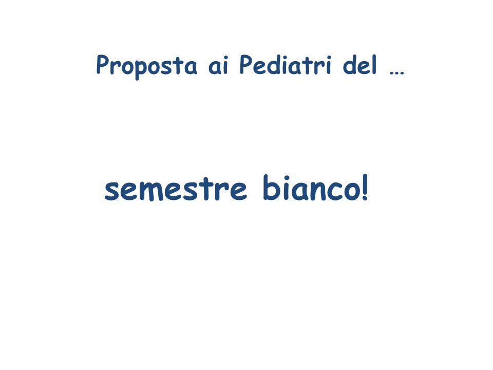 Proposta ai Pediatri del … semestre bianco!