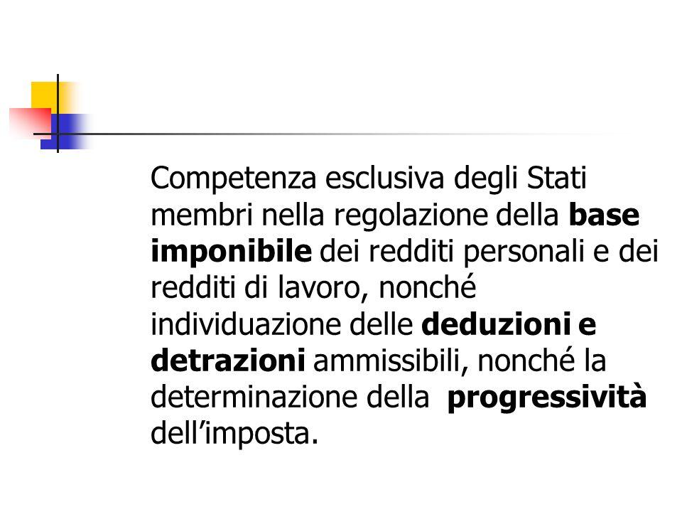 Competenza esclusiva degli Stati membri nella regolazione della base imponibile dei redditi personali e dei redditi di lavoro, nonché individuazione d