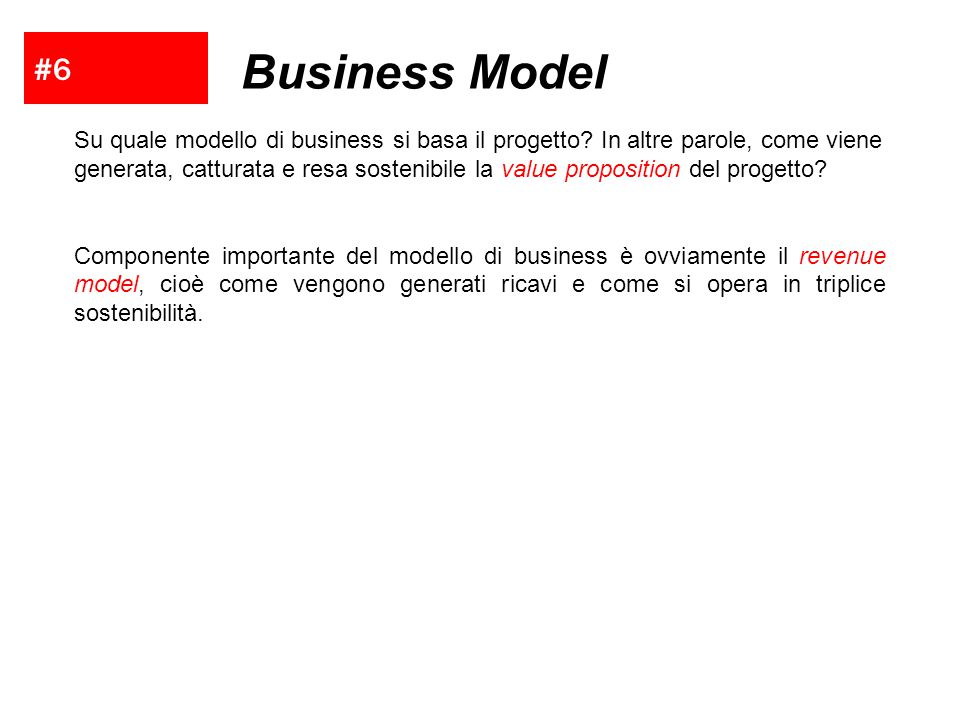 #6 Business Model Su quale modello di business si basa il progetto.