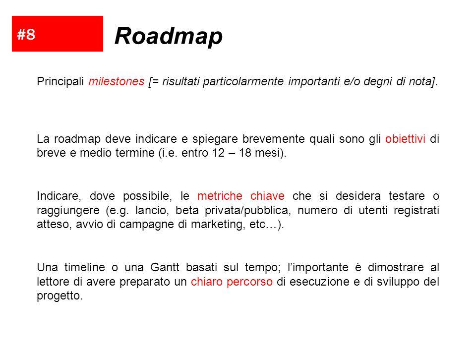 #8 Roadmap Principali milestones [= risultati particolarmente importanti e/o degni di nota]. La roadmap deve indicare e spiegare brevemente quali sono