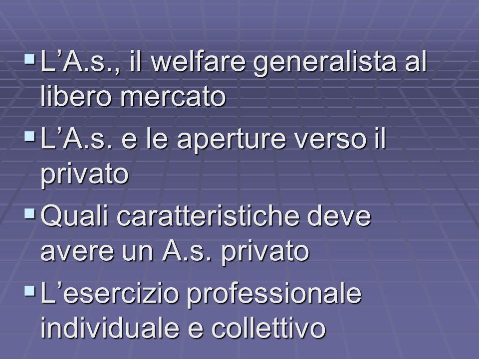  L'A.s., il welfare generalista al libero mercato  L'A.s.