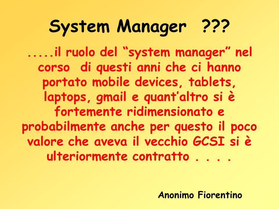 """System Manager ???.....il ruolo del """"system manager"""" nel corso di questi anni che ci hanno portato mobile devices, tablets, laptops, gmail e quant'alt"""