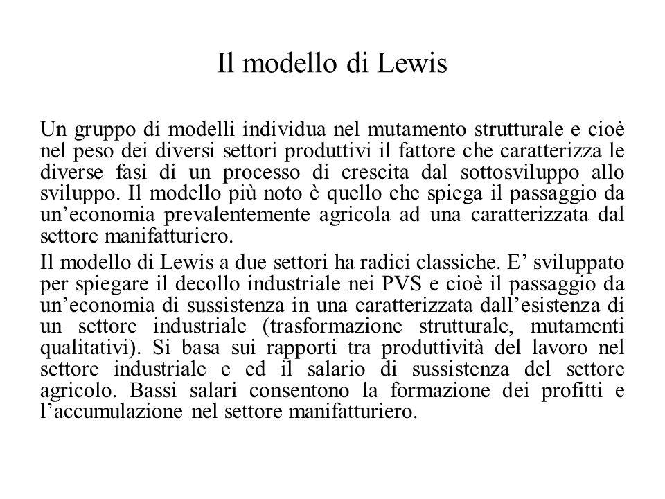 Il modello di Lewis Un gruppo di modelli individua nel mutamento strutturale e cioè nel peso dei diversi settori produttivi il fattore che caratterizz