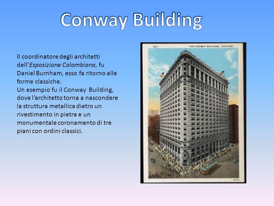 Il coordinatore degli architetti dell'Esposizione Colombiana, fu Daniel Burnham, esso fa ritorno alle forme classiche. Un esempio fu il Conway Buildin
