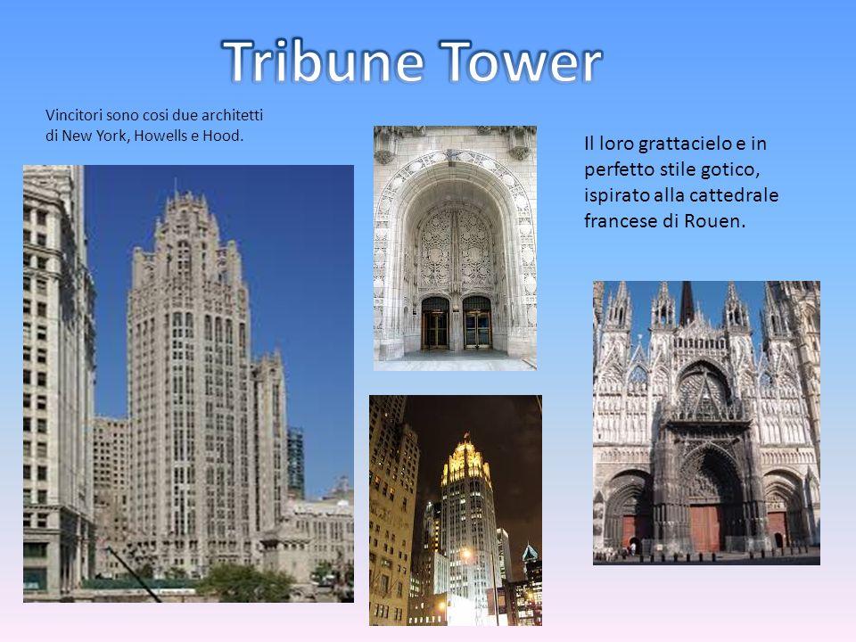 Vincitori sono cosi due architetti di New York, Howells e Hood. Il loro grattacielo e in perfetto stile gotico, ispirato alla cattedrale francese di R
