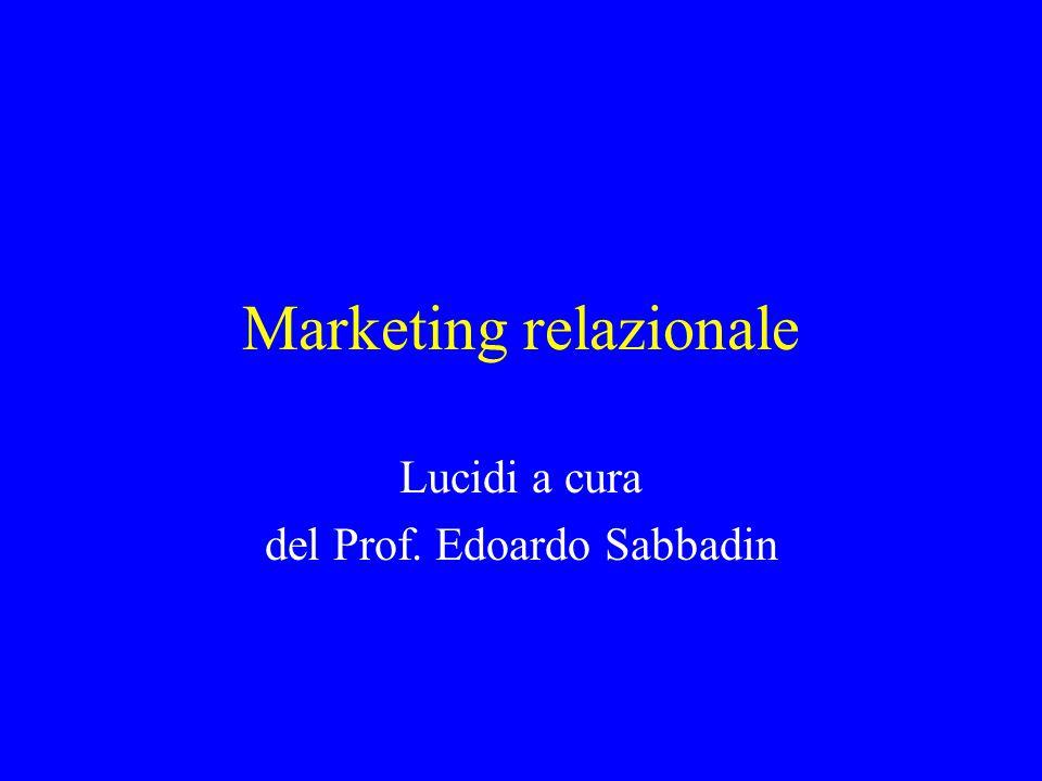 Marketing relazionale Lucidi a cura del Prof. Edoardo Sabbadin