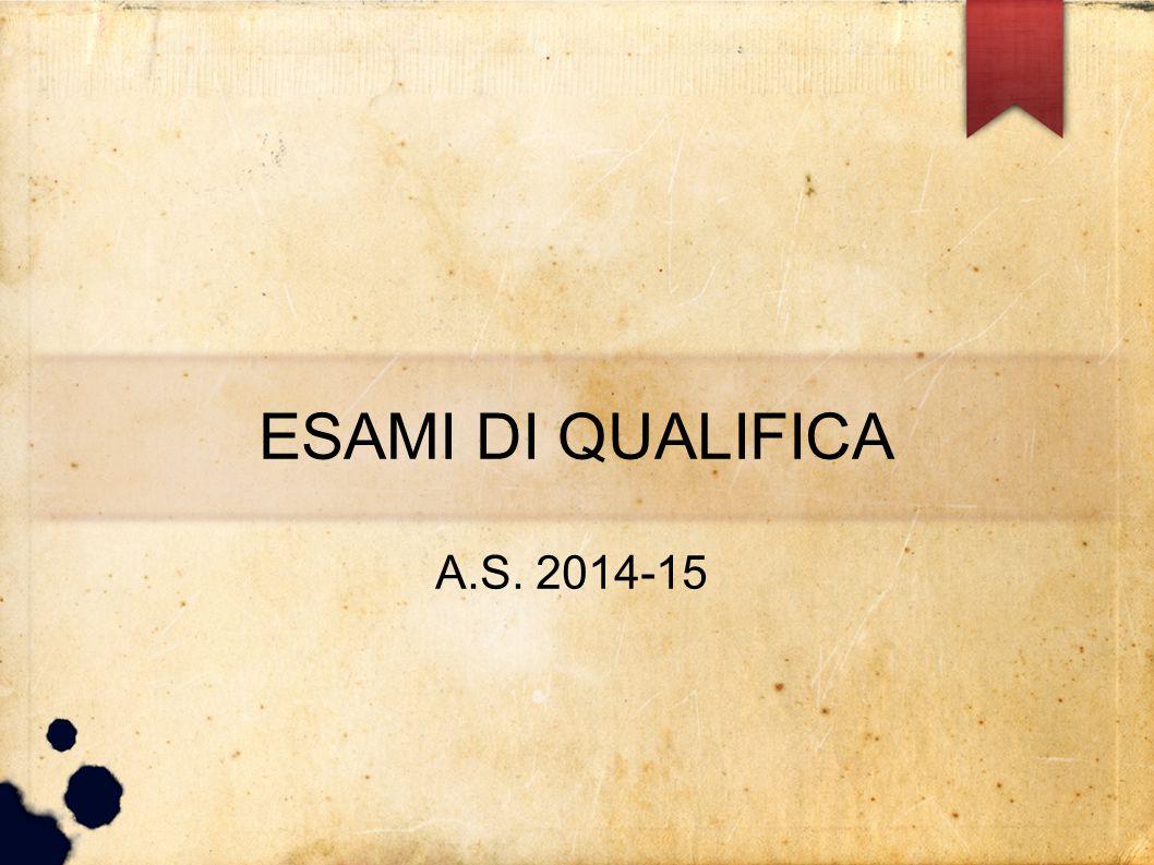 ESAMI DI QUALIFICA A.S. 2014-15
