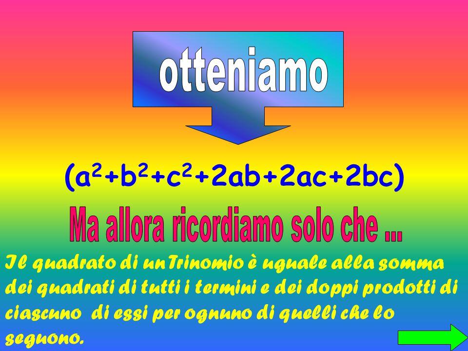 (a+b+c)(a+b+c) (a 2 +ab+ac+ba+b 2 +bc+ca+cb+c 2 )