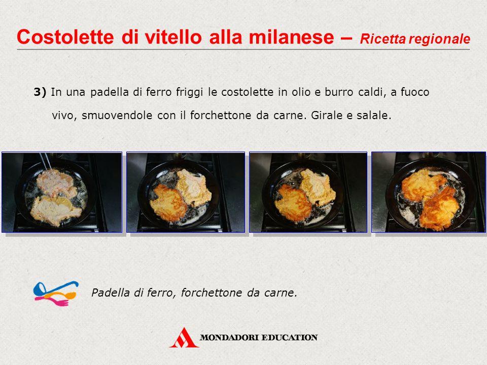 3) In una padella di ferro friggi le costolette in olio e burro caldi, a fuoco vivo, smuovendole con il forchettone da carne. Girale e salale. Costole