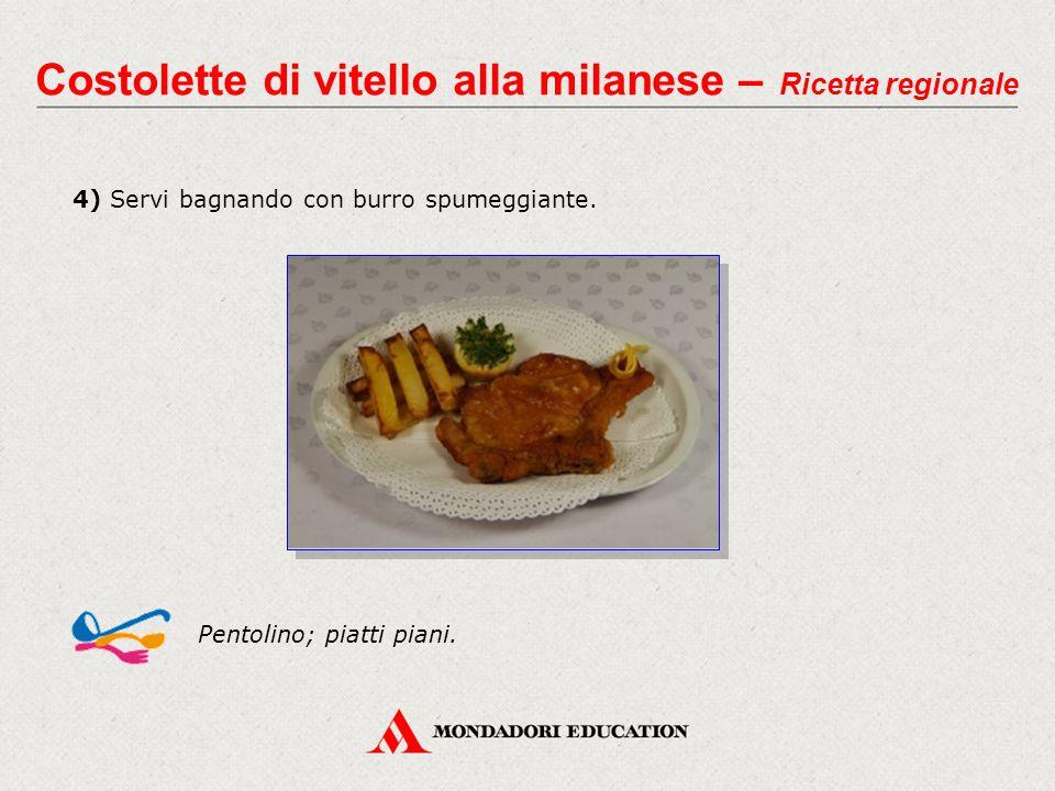 4) Servi bagnando con burro spumeggiante. Costolette di vitello alla milanese – Ricetta regionale Pentolino; piatti piani.