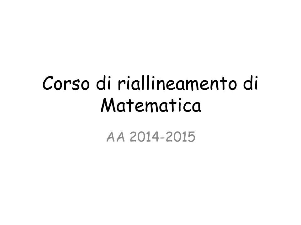 Corso di riallineamento di Matematica AA 2014-2015