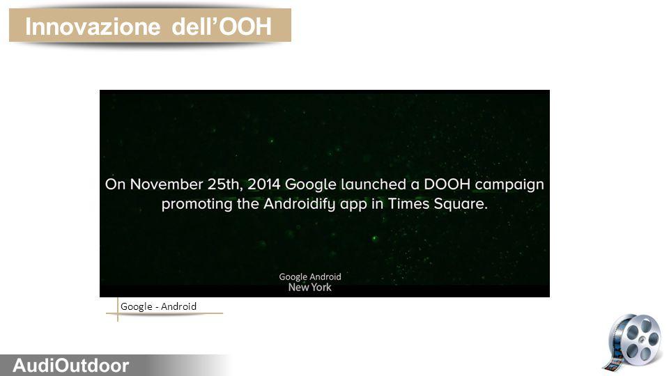 Google - Android Innovazione dell'OOH